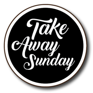 Take Away Sunday